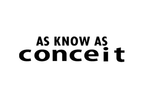 AS KNOW AS conceit アズ ノゥ アズ コンシート