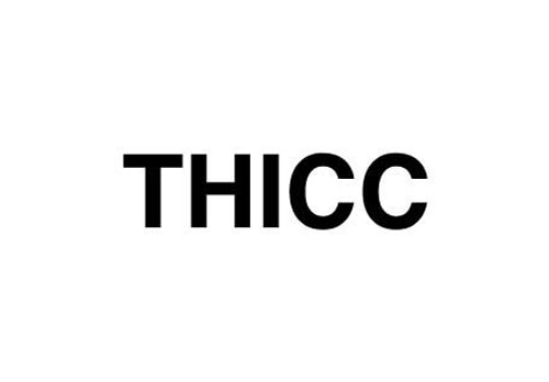 THICC チック